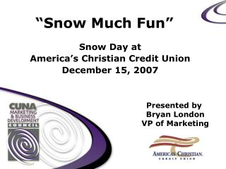 """Snow Much Fun"""