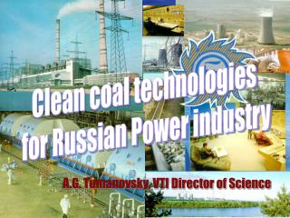 Clean coal technologies  for Russian Power industry
