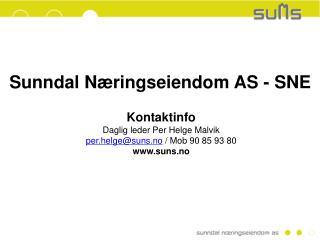 Sunndal Næringseiendom AS - SNE Kontaktinfo Daglig leder Per Helge Malvik