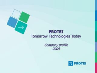 PROTEI Tomorrow Technologies Today Company profile 2009