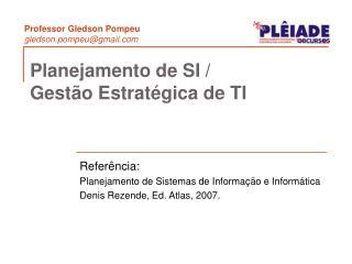 Planejamento de SI / Gestão Estratégica de TI