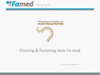 Clearing & Factoring door Fa-med Amersfoort, 29 september 2014