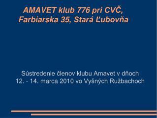 AMAVET klub 776 pri CVČ, Farbiarska 35, Stará Ľubovňa
