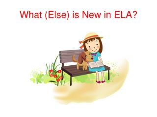 What (Else) is New in ELA?