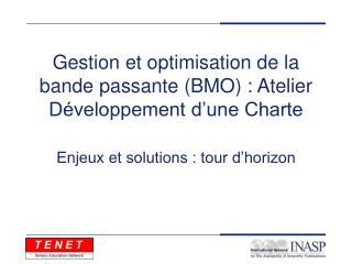 Gestion et optimisation de la bande passante (BMO) : Atelier Développement d'une Charte