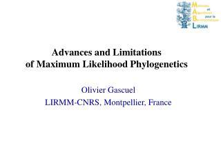 Advances and Limitations of Maximum Likelihood Phylogenetics
