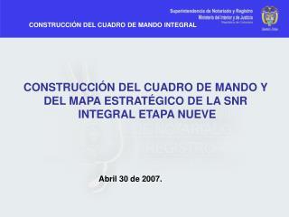 CONSTRUCCIÓN DEL CUADRO DE MANDO Y DEL MAPA ESTRATÉGICO DE LA SNR INTEGRAL ETAPA NUEVE