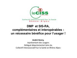 DMP et SIS-RA, complémentaires et interopérables: un nécessaire bénéfice pour l'usager!