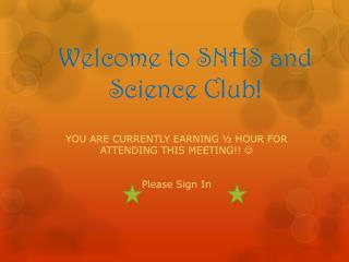 Welcome to SNHS and Science Club!