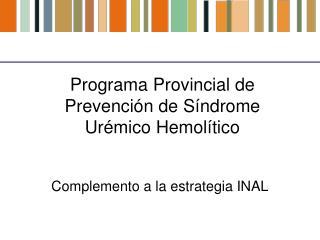 Programa Provincial de Prevención de Síndrome Urémico Hemolítico