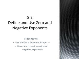 8.3 Define and Use Zero and Negative Exponents
