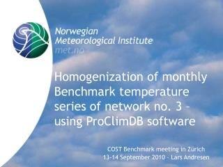 Homogenization of monthly Benchmark temperature series of network no. 3 – using ProClimDB software