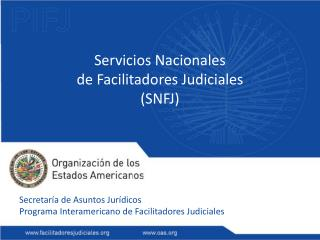 Servicios Nacionales de Facilitadores Judiciales (SNFJ)