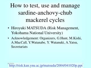 How to test, use and manage sardine-anchovy-chub mackerel cycles