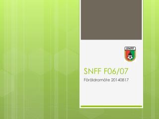 SNFF F06/07