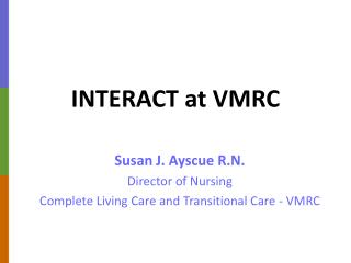 INTERACT at VMRC