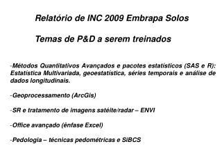 Relatório de INC 2009 Embrapa Solos Temas de P&D a serem treinados