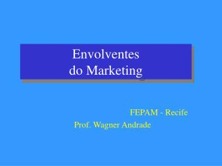Envolventes do Marketing