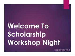 Welcome To Scholarship Workshop Night