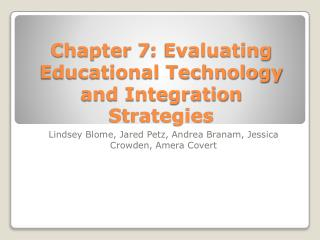 Chapter 7: Evaluating Educational Technology and Integration Strategies