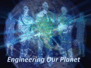 Engineering Our Planet
