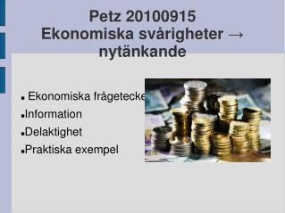 Petz 20100915 Ekonomiska svårigheter → nytänkande