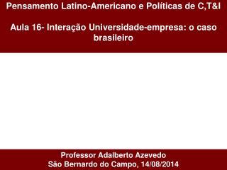 Pensamento Latino-Americano e Políticas de C,T&I