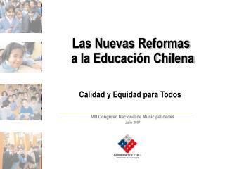 Las Nuevas Reformas  a la Educación Chilena