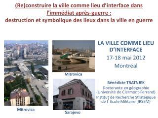 Bénédicte TRATNJEK Doctorante en géographie (Université de Clermont-Ferrand)