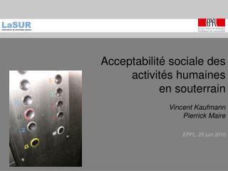 Acceptabilité sociale des activités humaines en souterrain
