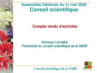 Assemblée Générale du 31 mai 2008 Conseil scientifique