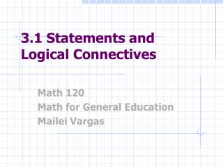 3.1 Statements and Logical Connectives
