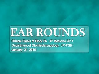 EAR ROUNDS