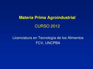 Materia Prima Agroindustrial CURSO 2012