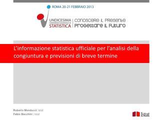 L'informazione statistica ufficiale per l'analisi della congiuntura e previsioni di breve termine
