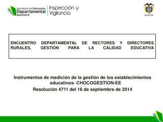 ENCUENTRO DEPARTAMENTAL DE RECTORES Y DIRECTORES RURALES, GESTIÓN PARA LA CALIDAD EDUCATIVA