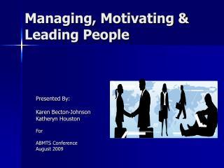 Managing, Motivating & Leading People