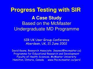 Progress Testing with SIR