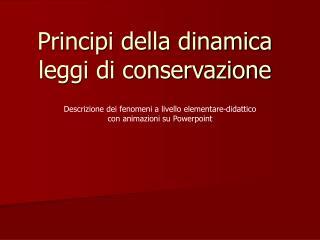 Principi della dinamica leggi di conservazione