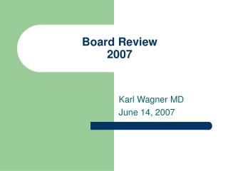 Board Review 2007