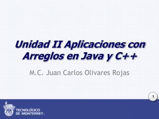 Unidad II Aplicaciones con Arreglos en Java y C++