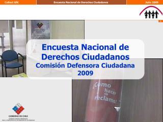 Encuesta Nacional de Derechos Ciudadanos Comisión Defensora Ciudadana 2009