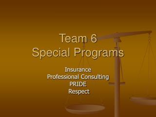Team 6 Special Programs