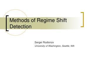 Methods of Regime Shift Detection