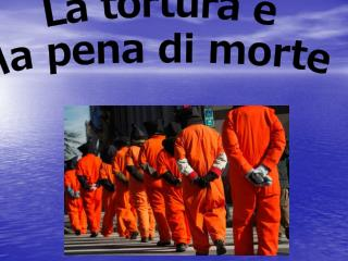 La tortura e la pena di morte