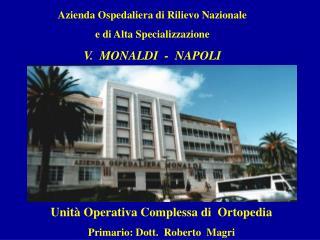 Azienda Ospedaliera di Rilievo Nazionale e di Alta Specializzazione V. MONALDI - NAPOLI