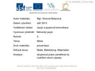Autorem materiálu a všech jeho částí, není-li uvedeno jinak, je Mgr. Simona Belanová