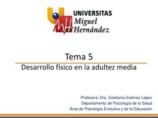 Tema 5 Desarrollo físico en la adultez media