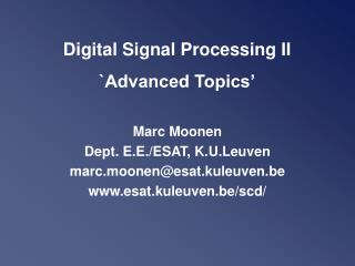 Digital Signal Processing II `Advanced Topics'