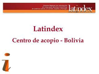 Latindex Centro de acopio - Bolivia